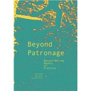 Beyond Patronage by Hwang, Joyce; Bohm, Martha, 9781940291185