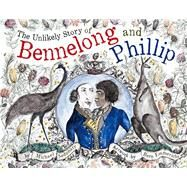 The Unlikely Story of Bennelong and Phillip by Sedunary, Michael; Emmerichs, Bern, 9780980671186