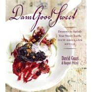 DamGood Sweet : Desserts to Satisfy Your Sweet Tooth, New Orleans Style by Guas, David, 9781600851186