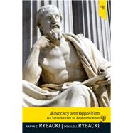Advocacy and Opposition An Introduction to Argumentation by Rybacki, Karyn Charles; Rybacki, Donald Jay, 9780205781188
