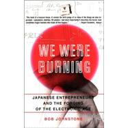 We Were Burning by Johnstone, Bob, 9780465091188