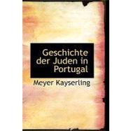 Geschichte Der Juden in Portugal by Kayserling, Meyer, 9780554641188
