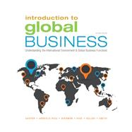 Introduction to Global Business Understanding the International Environment & Global Business Functions by Gaspar, Julian; Kolari, James; Hise, Richard; Bierman, Leonard; Smith, L. Murphy, 9781305501188