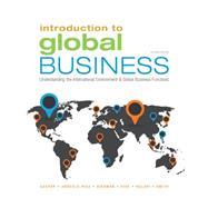 Introduction to Global Business Understanding the International Environment & Global Business Functions by Gaspar, Julian; Kolari, James; Hise, Richard; Bierman, Leonard; Smith, L. Murphy, 9781305501188