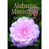 Alabama and Mississippi Gardener's Guide by Rushing, Felder, 9781591861188