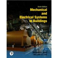 Mechanical and Electrical Systems in Buildings by Janis, Richard R.; Tao, William K. Y., 9780134701189