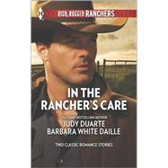 In the Rancher's Care The Rancher's Hired Fiancée\Honorable Rancher by Duarte, Judy; White Daille, Barbara, 9780373601189