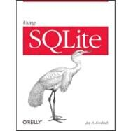 Using Sqlite by Kreibich, Jay A., 9780596521189