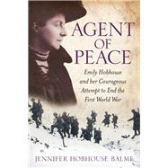 Agent of Peace by Balme, Jennifer Hobhouse, 9780750961189