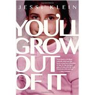 You'll Grow Out of It by Klein, Jessi, 9781455531189