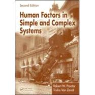 Human Factors in Simple and Complex Systems, Second Edition by Proctor; Robert W., 9780805841190