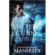 The Ancient Curse by Manfredi, Valerio, 9781509801190