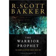 The Warrior Prophet 2 by Bakker, R. Scott, 9781590201190
