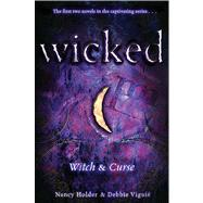 Wicked : Witch and Curse by Holder, Nancy; Viguié, Debbie, 9781416971191