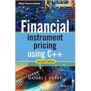 Financial Instrument Pricing Using C++ by Duffy, Daniel J., 9780470971192