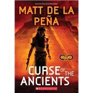 Curse of the Ancients (Infinity Ring #4) by de la Peña, Matt, 9780545901192