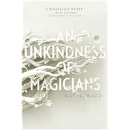 An Unkindness of Magicians by Howard, Kat, 9781481451192
