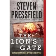 The Lion's Gate: On the Front Lines of the Six Day War by Pressfield, Steven, 9781595231192
