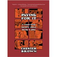 Paying for It by Brown, Chester, 9781770461192