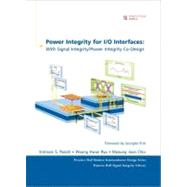 Power Integrity for I/O Interfaces With Signal Integrity/ Power Integrity Co-Design by Pandit, Vishram S.; Ryu, Woong Hwan; Choi, Myoung Joon, 9780137011193
