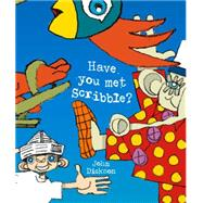 Have You Met Scribble? by Dickson, John, 9780980671193