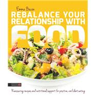 Rebalance Your Relationship With Food by Bacon, Emma, 9781785921193