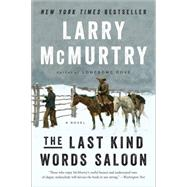 The Last Kind Words Saloon by McMurtry, Larry, 9780393351194