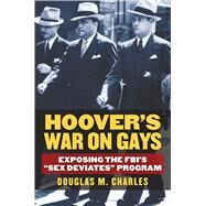Hoover's War on Gays by Charles, Douglas M., 9780700621194