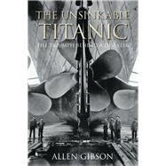 The Unsinkable Titanic by Gibson, Allen, 9780750981194