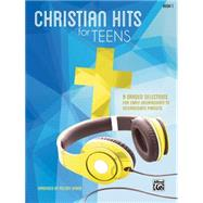 Christian Hits for Teens: 8 Graded Selections for Early Intermediate to Intermediate Pianists by Bober, Melody (COP), 9781470611194