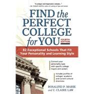 Find the Perfect College for You 82 Exceptional School That Fit Your Personality and Learning Style by Marie, Rosalind P.; Law, C. Claire, 9781617601194