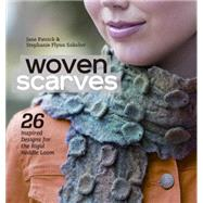 Woven Scarves: 26 Inspired Designs for the Rigid Heddle Loom by Patrick, Jane; Sokolov, Stephanie Flynn, 9781620331194