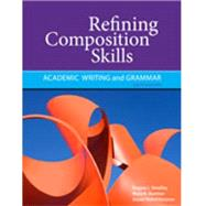 Refining Composition Skills Academic Writing and Grammar by Smalley, Regina L.; Ruetten, Mary K.; Kozyrev, Joann Rishel, 9781111221195