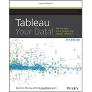 Tableau Your Data! by Murray, Daniel G., 9781119001195