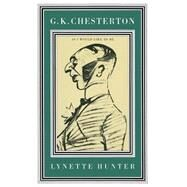 G. K. Chesterton by Hunter, Lynette, 9781349161195