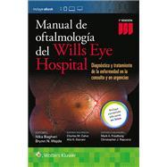 Manual de Oftalmologia del Wills Eye Hospital Diagnóstico y tratamiento de la enfermedad en la consulta y en urgencias by Bagheri, Nika; Wajda, Brynn; Calvo, Charles; Durrani, Alia, 9788416781195