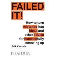 Failed It! by Kessels, Erik, 9780714871196