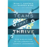 Teams That Thrive by Hartwig, Ryan T.; Bird, Warren; Ferguson, Dave, 9780830841196