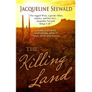 The Killing Land by Seewald, Jacqueline, 9781432831196