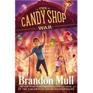 The Candy Shop War by Mull, Brandon, 9781481411196