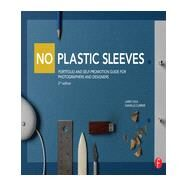 No Plastic Sleeves: Portfolio and Self-Promotion Guide for Photographers and Designers by Volk; Larry, 9780415711197