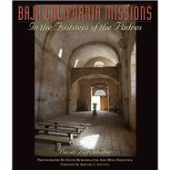 Baja California Missions : In the Footsteps of the Padres by Burckhalter, David; Sedgwick, Mina; Fontana, Bernard L., 9780816521197