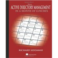 Learn Active Directory Management in a Month of Lunches by Siddaway, Richard, 9781617291197