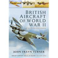 British Aircraft of the Second World War by Turner, John Frayn, 9781783831197