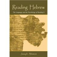 Reading Hebrew: The Language and the Psychology of Reading It by Shimron,Joseph, 9781138881198