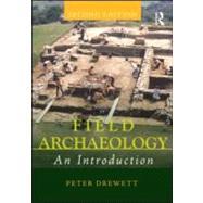 Field Archaeology: An Introduction by Drewett; Peter, 9780415551199