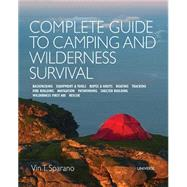 Complete Guide to Camping and Wilderness Survival by Sparano, Vin T., 9780789331199