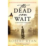 The Dead Can Wait by Ryan, Robert, 9781471101199
