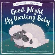 Good Night, My Darling Baby by Capucilli, Alyssa Satin; Bach, Annie, 9781481481199