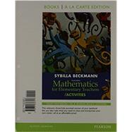 Mathematics for Elementary Teachers with Activities, Books a la Carte Edition Plus MyMathLab -- Access Card Package by Beckmann, Sybilla, 9780321901200